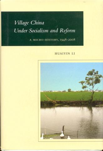 Image for Village China Under Socialism and Reform: A Micro-History, 1948-2008