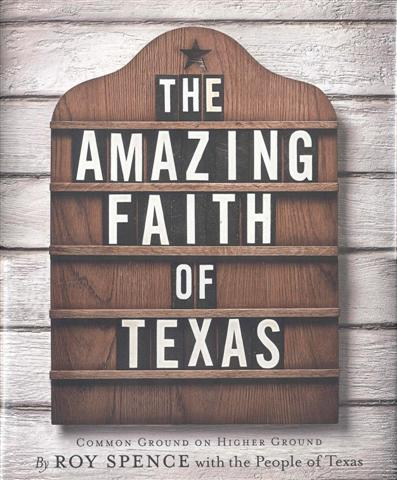 Image for The Amazing Faith of Texas: Common Ground on Higher Ground