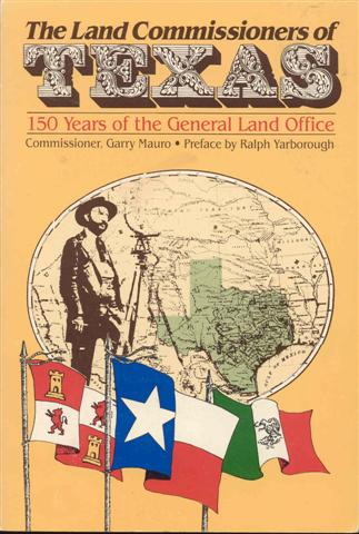Image for The Land Commissioners of Texas: 150 Years of the General Land Office