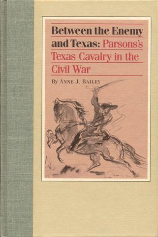 Image for Between the Enemy and Texas: Parsons's Texas Cavalry in the Civil War