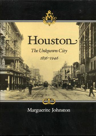 Image for Houston: The Unknown City, 1836-1946