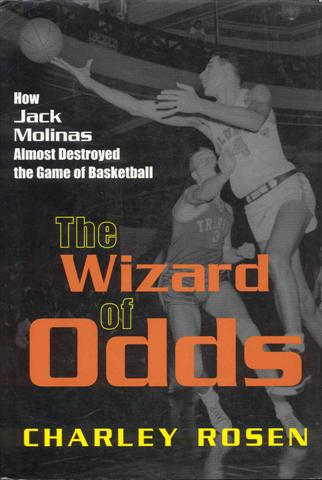 Image for The Wizard of Odds: How Jack Molinas Almost Destroyed the Game of Basketball