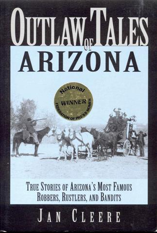Image for Outlaw Tales of Arizona: True Stories of Arizona's Most Famous Robbers, Rustlers, and Bandits