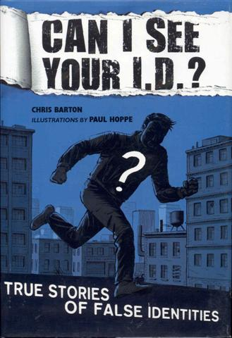 Image for Can I See Your I.D.?: True Stories of False Identities