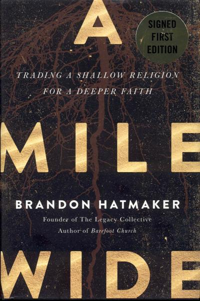 Image for A Mile Wide: Trading a Shallow Religion for a Deeper Faith