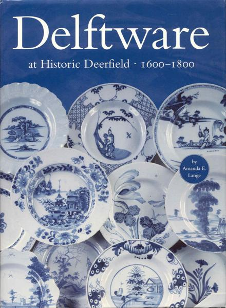 Image for Delftware at Historic Deerfield 1600-1800