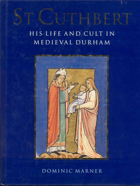 Image for St. Cuthbert: His Life and Cult in Medieval Durham