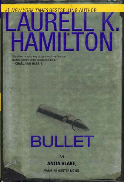 Image for Bullet (Anita Blake, Vampire Hunter)