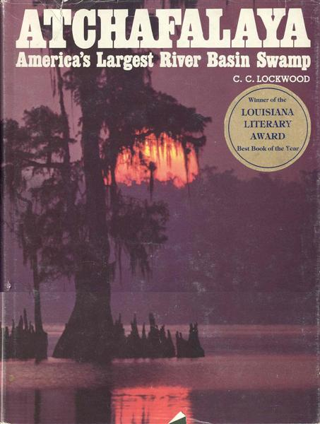 Image for Atchafalaya: America's Largest River Basin Swamp