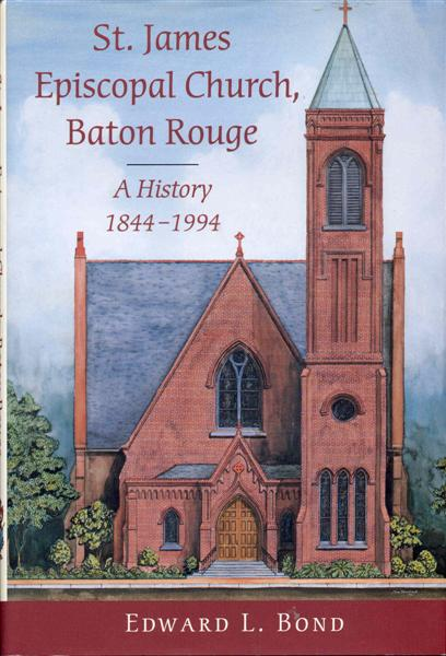 Image for St. James Epuscopal Church, Baton Rouge: A History 1844-1994