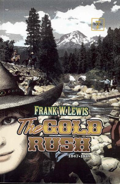 Image for The Gold Rush: 1847-1849 (Book 7)