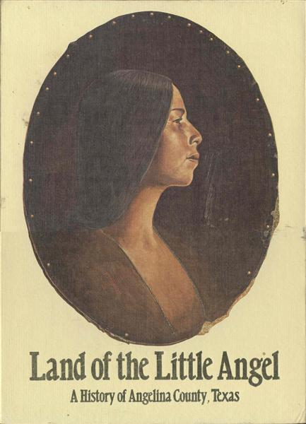 Image for Land of the Little Angel: A History of Angelina County, Texas