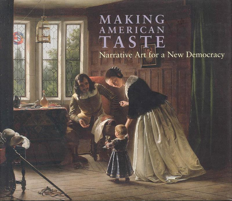 Image for Making American Taste: Narrative Art for a New Democracy