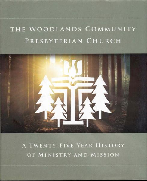 Image for The Woodlands Community Presbyterian Church: A Twenty-Five Year History of Ministry and Mission