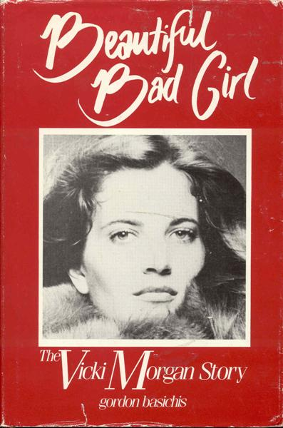 Image for Beautiful Bad Girl: The Vicky Morgan Story