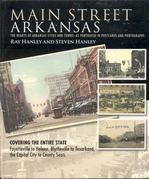 Image for Main Street Arkansas: The Hearts of Arkansas Cities and Towns - as Portrayed in Postcards and Photographs