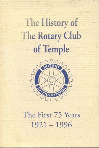 Image for The History of The Rotary Club of Temple: Commemorating the 7th Year of The Rotary Club of Temple 1921-1996