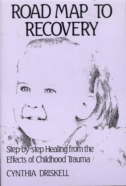 Image for Road Map to Recovery: Step by Step Healing from the Effects of Childhood Trauma