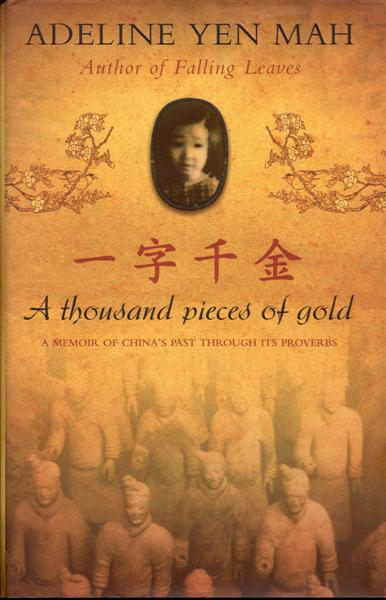 Image for A Thousand Pieces of Gold - A Memoir of China's Past Through Its Proverbs