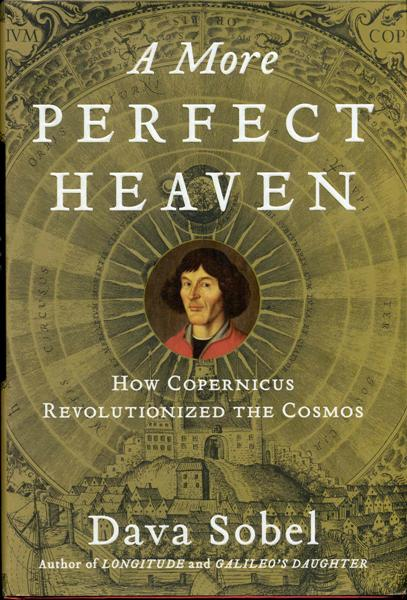 Image for A More Perfect Heaven: How Copernicus Revolutionized the Cosmos