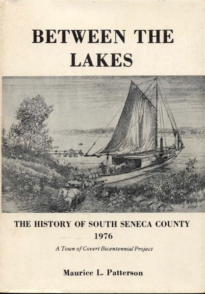 Image for Between the Lakes: The Settlement and Growth of South Seneca County; The Town of Covert; The Village of Interlaken