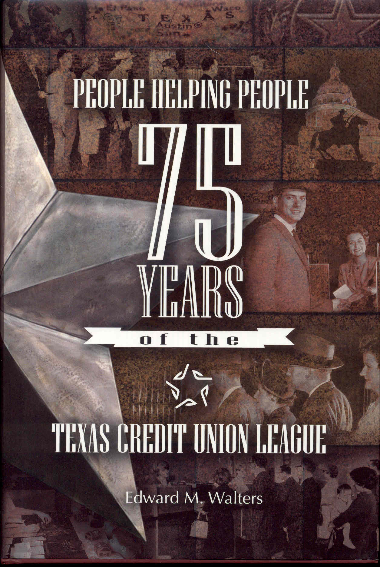 Image for People Helping People: 75 Years of the Texas Credit Union League