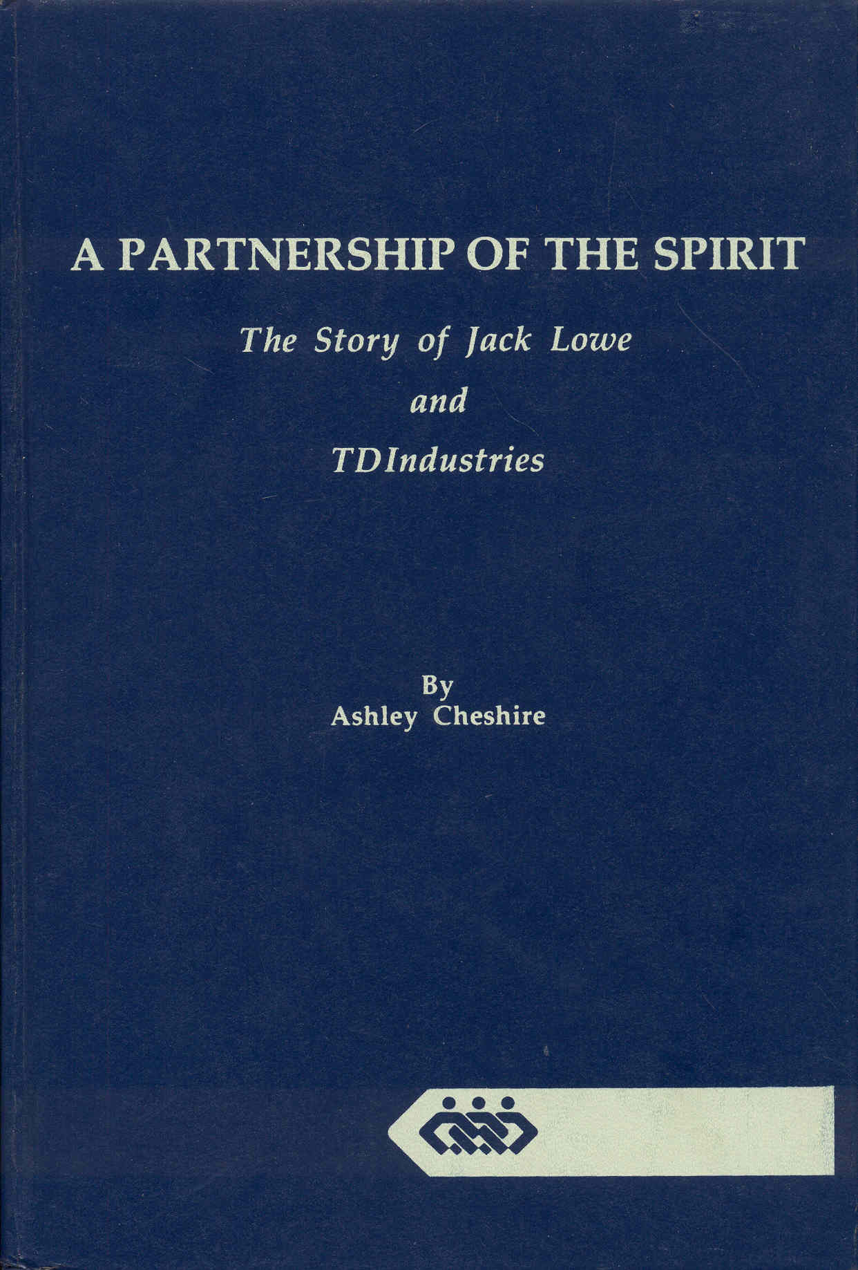 Image for A Partnership of the Spirit: The Story of Jack Lowe and TDIndustries