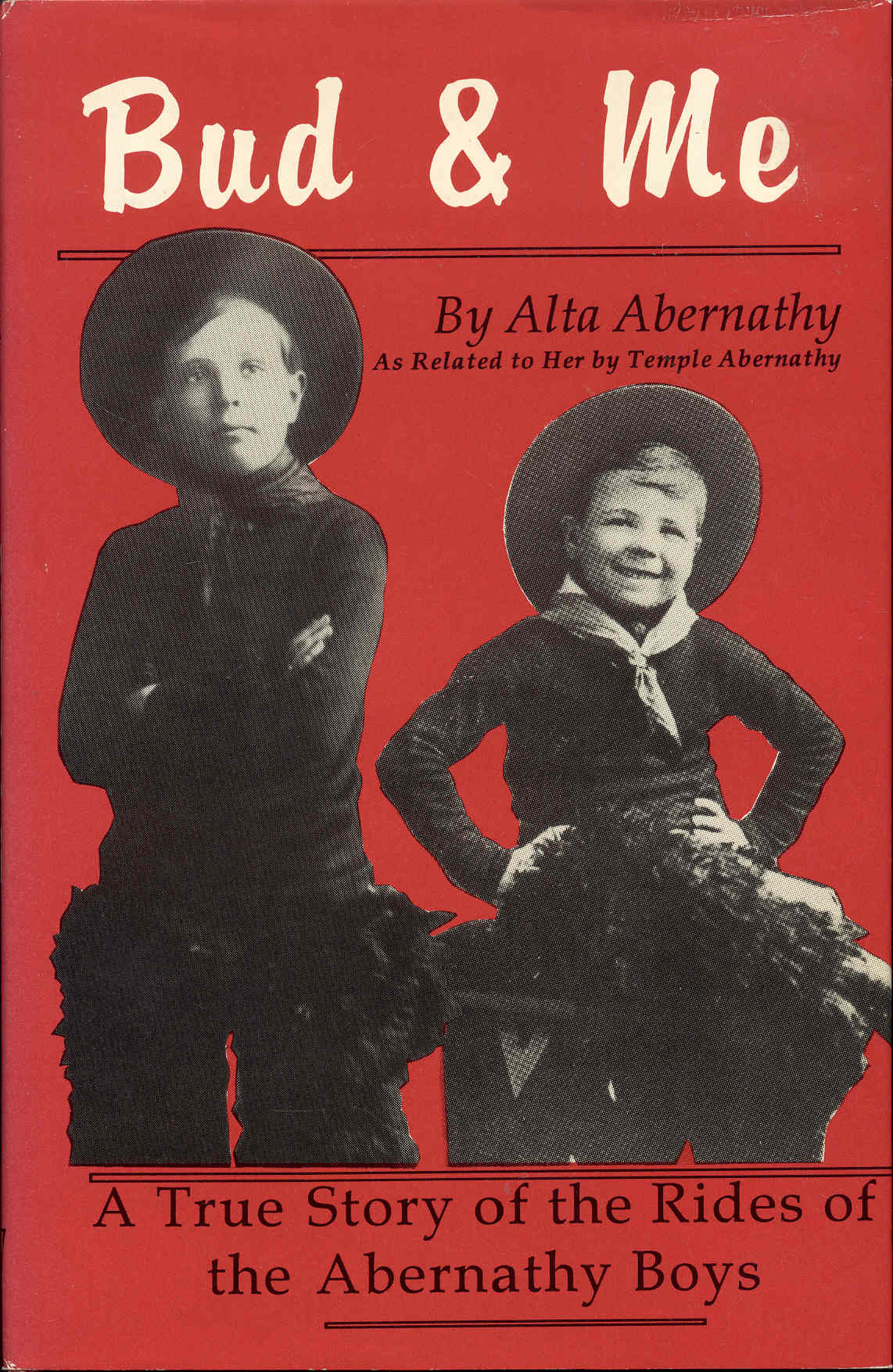 Image for Bud & Me: A True Story of the Rides of the Abernathy Boys