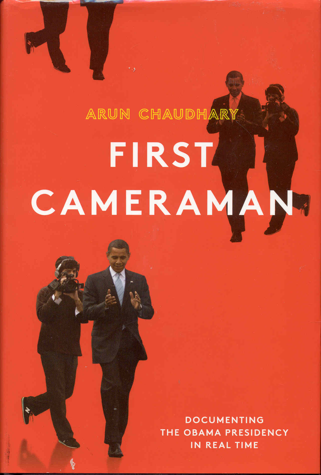 Image for First Cameraman: Documenting the Obama Presidency in Real Time