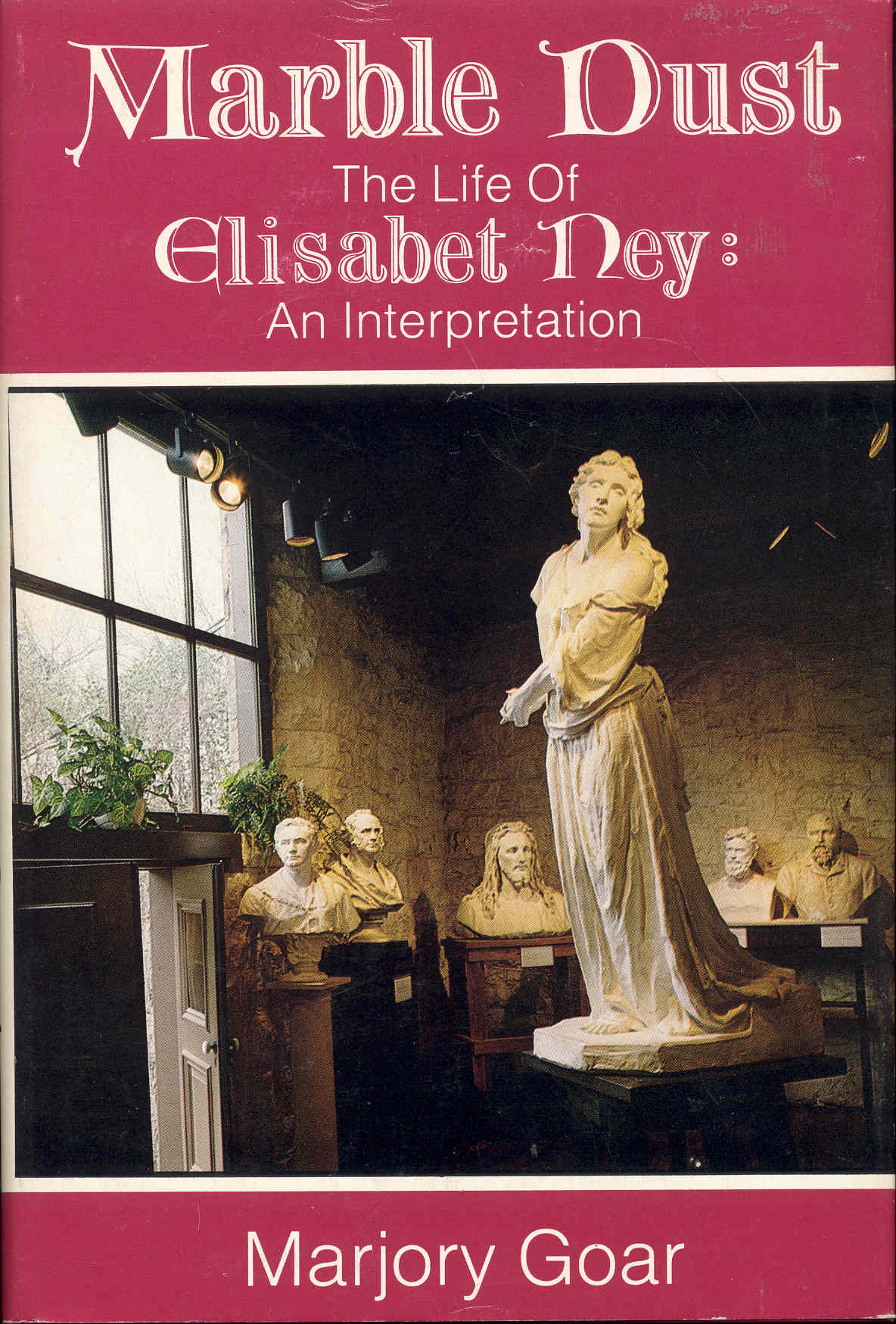 Image for Marble Dust: The Life of Elisabet Ney - An Interpretation