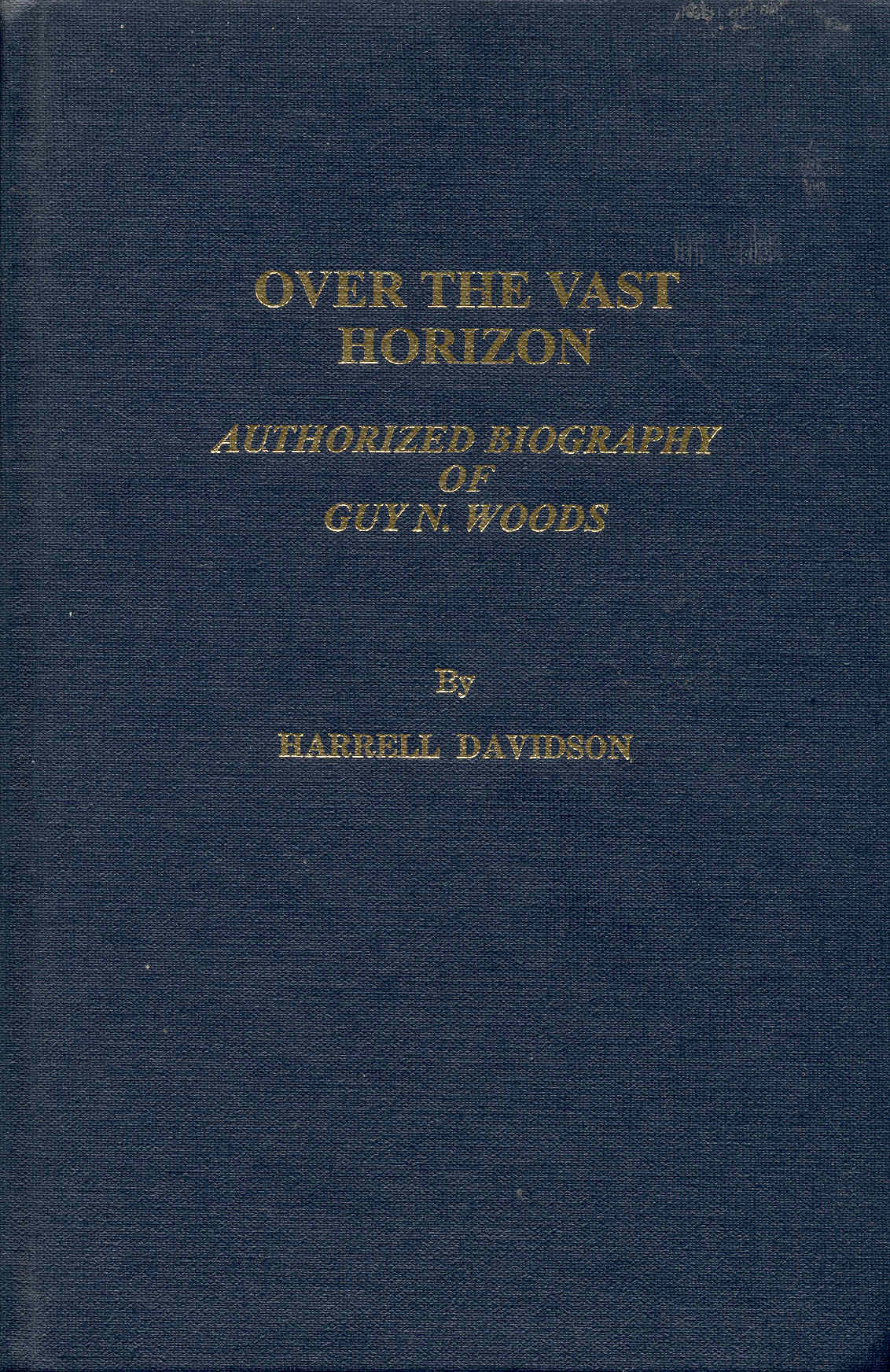 Image for Over the Vast Horizon: Authorized Biography of Guy N. Woods