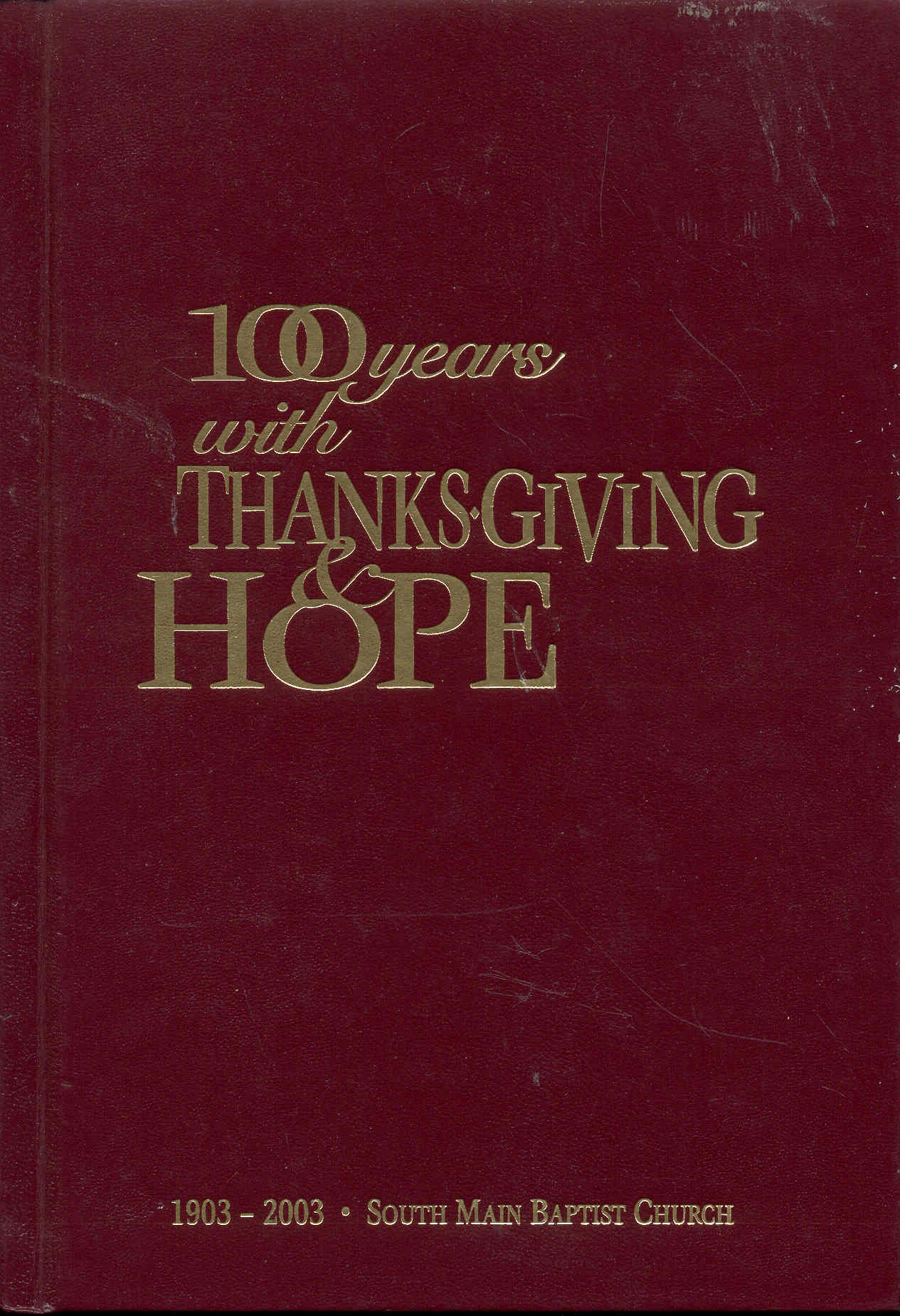 Image for 100 Years with Thanksgiving & Hope (1903-2003)