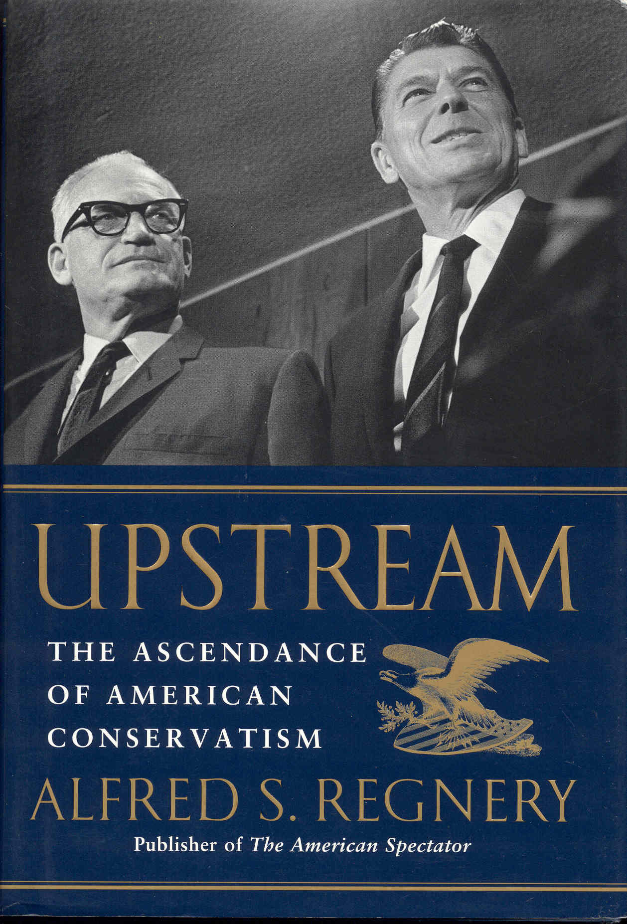 Image for Upstream: The Ascendance of American Conservatism