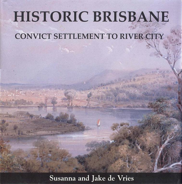 Image for Historic Brisbane: Convict Settlement to River City