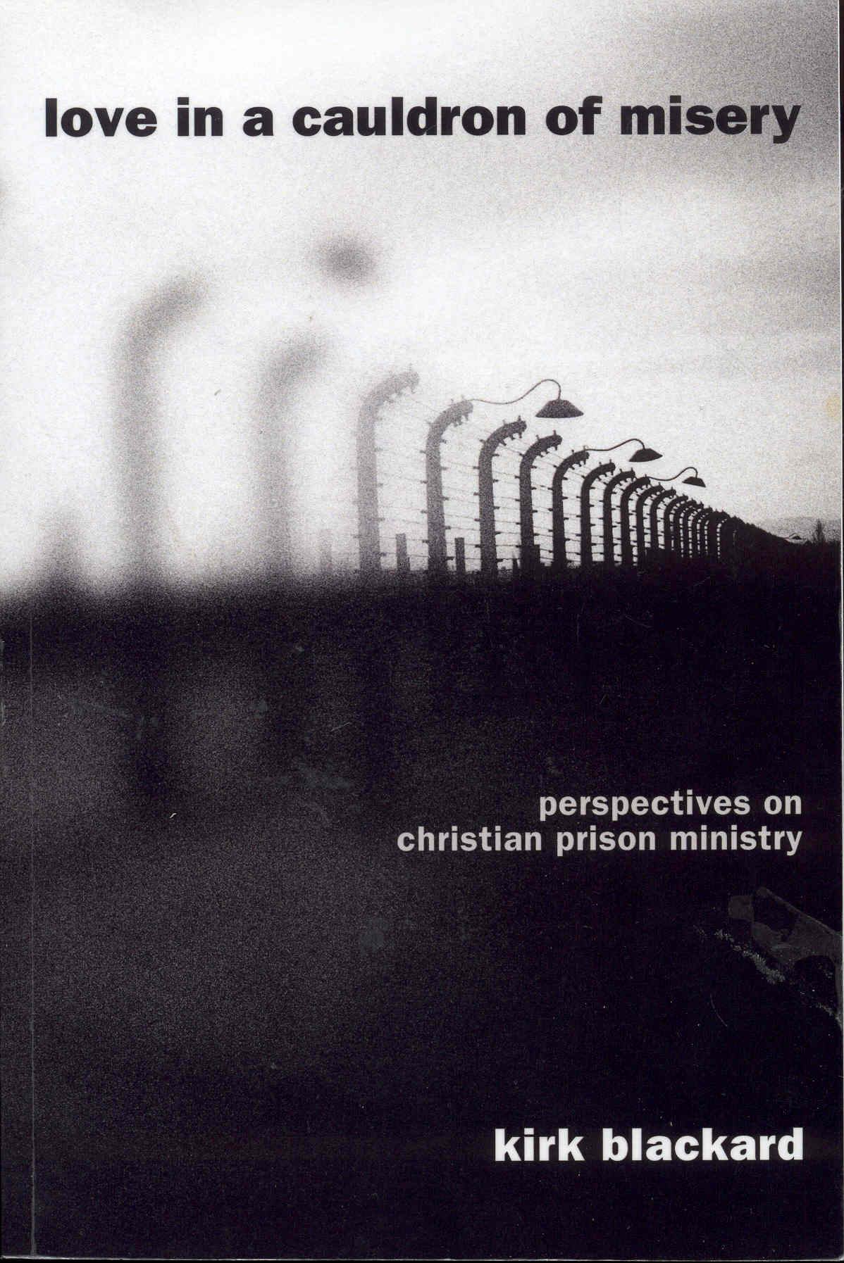 Image for Love in a Cauldron of Misery: Perspectives on Christian Prison Ministry