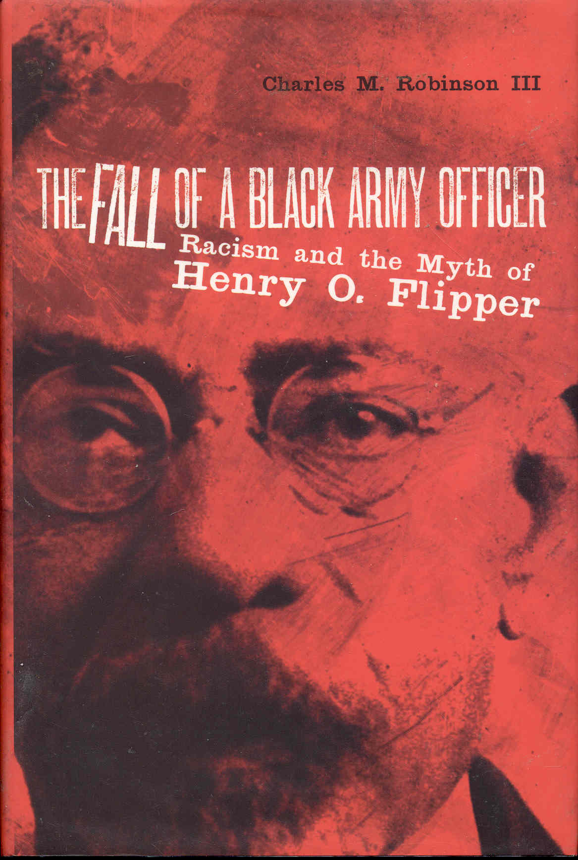 Image for The Fall of a Black Army Officer: Racism and the Myth of Henry O. Flipper