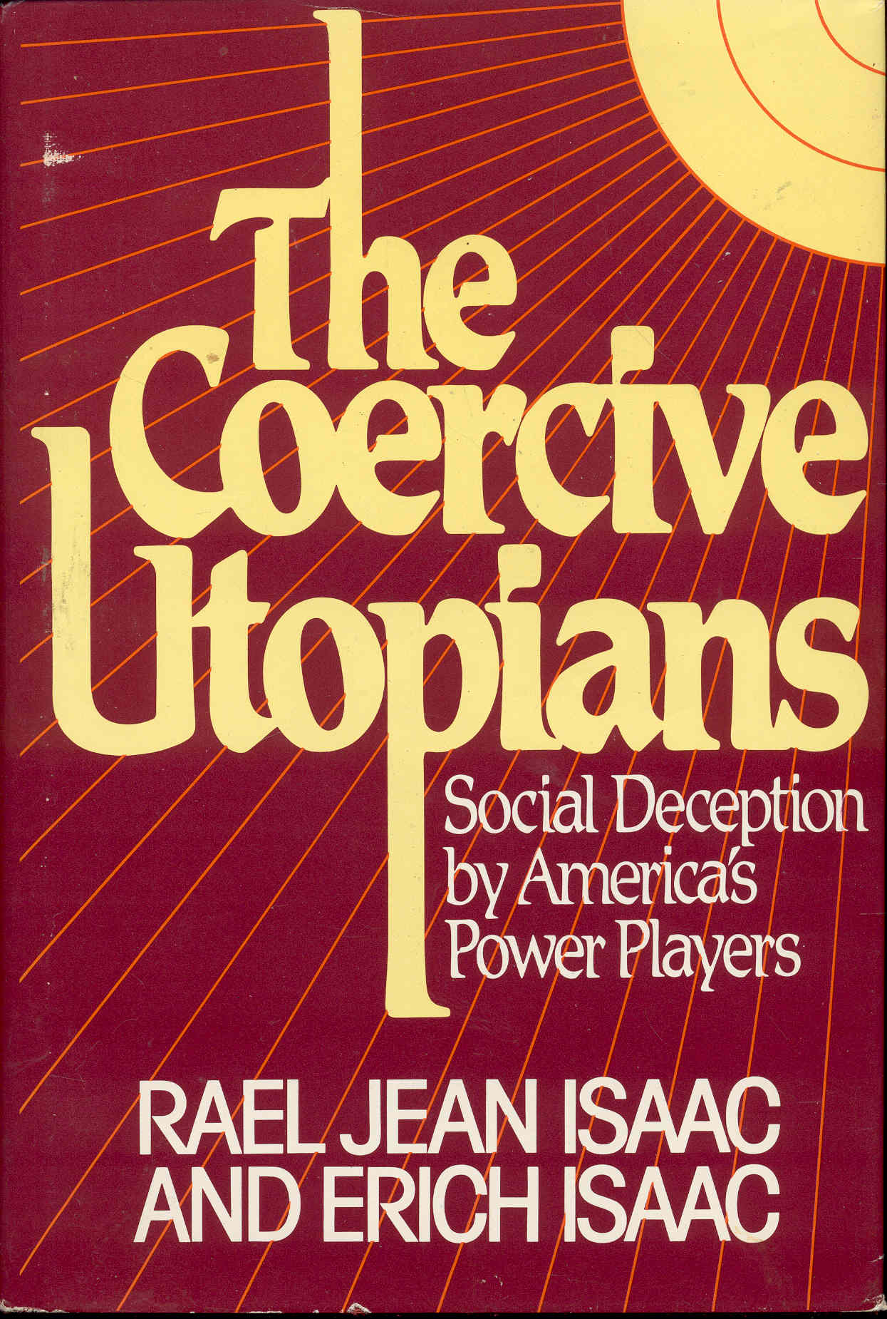 Image for The Coercive Utopians: Social Deception by America's Power Players