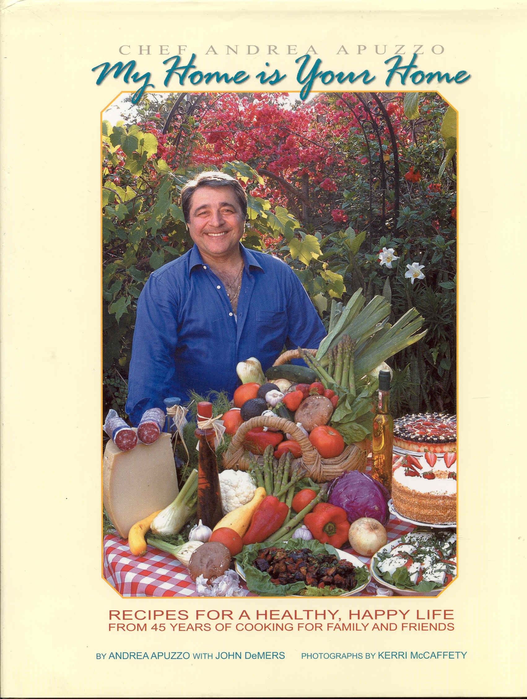 Image for My Home Is Your Home: Recipes for a Healthy, Happy Life from 45 Years of Cooking for Family and Friends