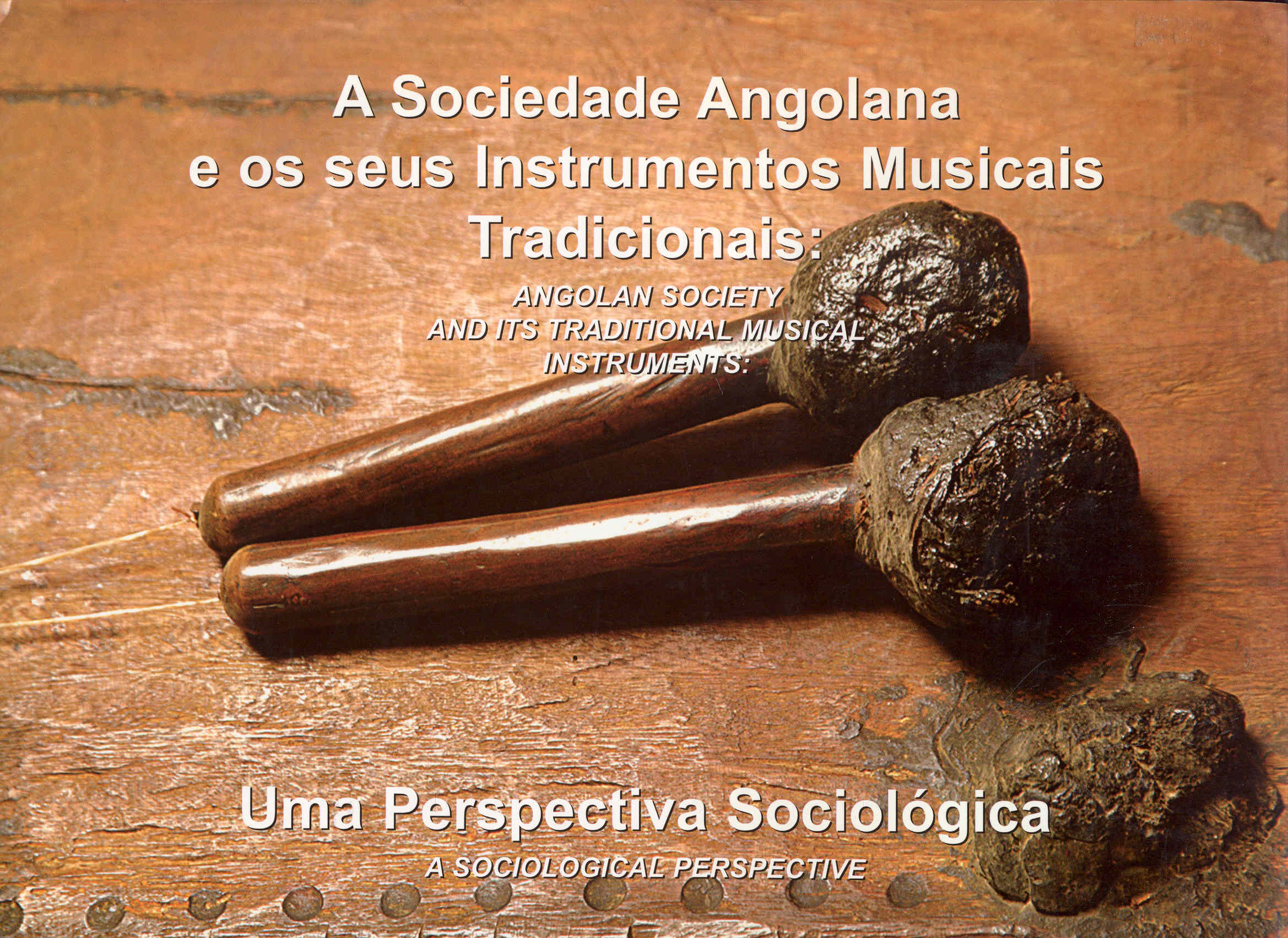 Image for A Sociedade Angolana e os seus Instrumentos Musicais Tradicionais: Uma perspectiva sociológica / Angolan Society and Its Traditional Musical Instruments: A Sociological Perspective