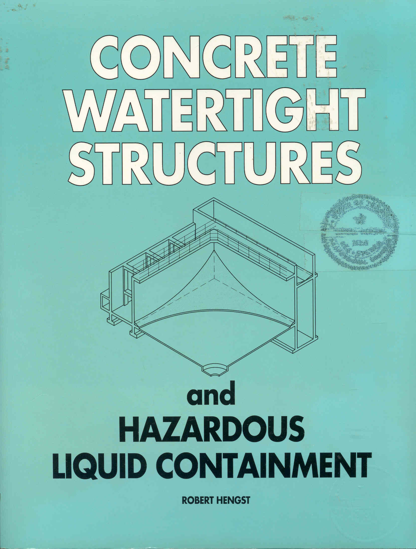 Image for Concrete Watertight Structures and Hazardous Liquid Containment