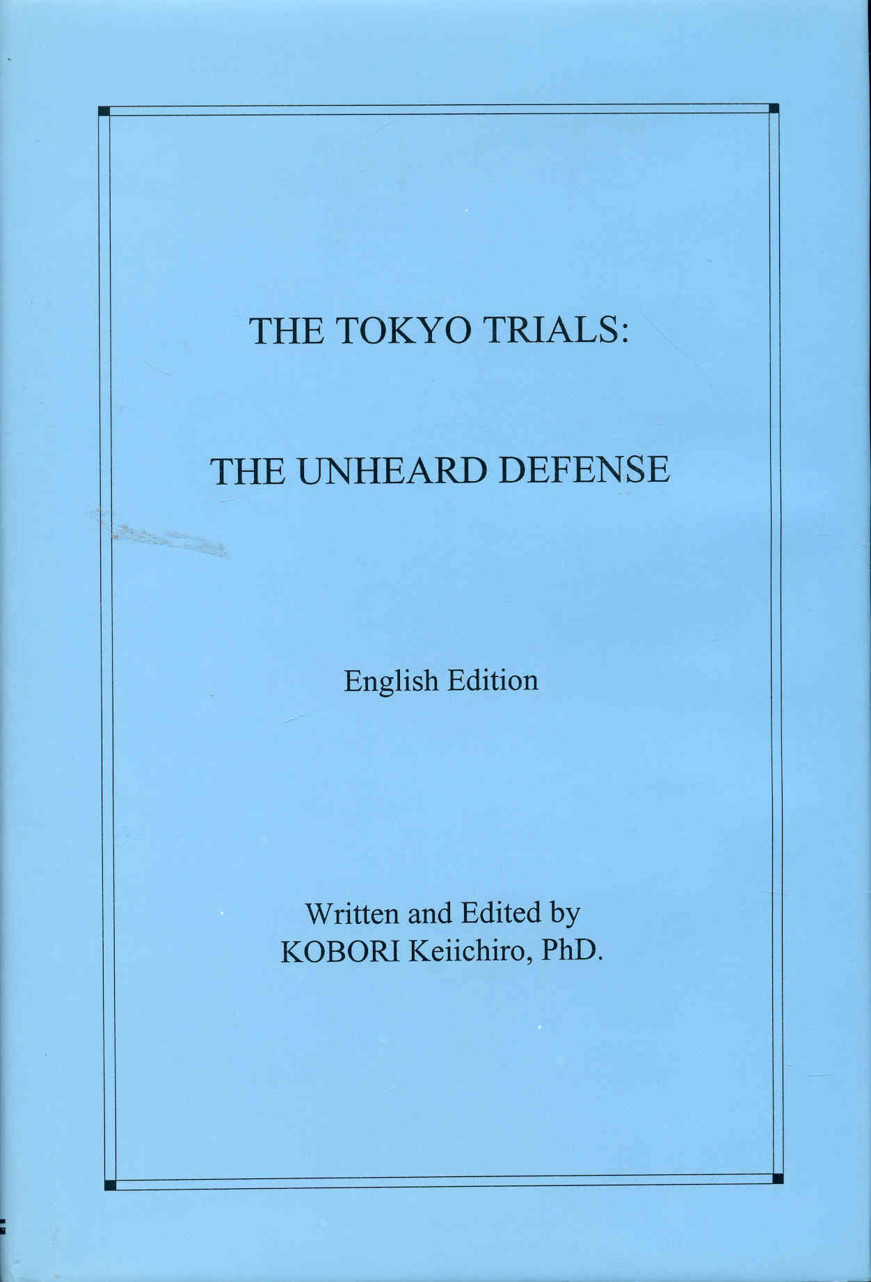 Image for The Tokyo Trials: The Unheard Defense