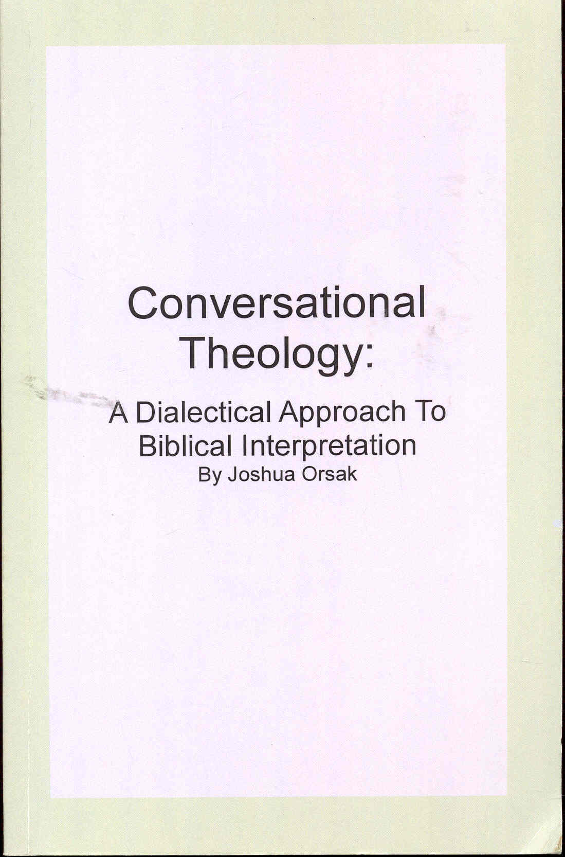 Image for Conversational Theology: A Dialectical Approach To Biblical Interpretation