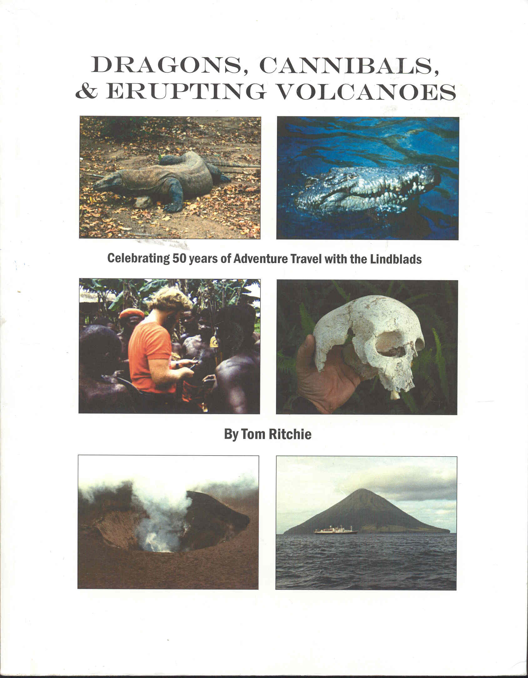 Image for Dragons, Cannibals & Erupting Volcanoes: A Celebration of Lindblad Expeditions