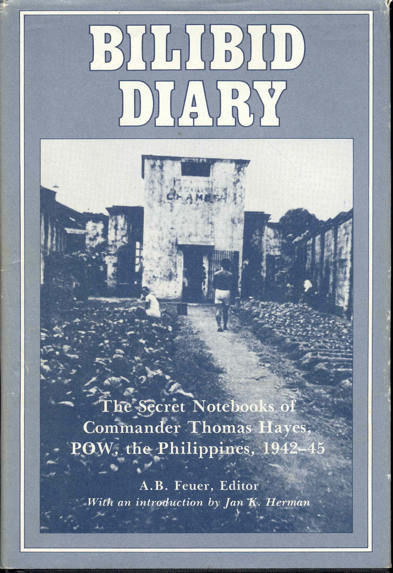 Image for Bilibid Diary: The Secret Notebooks of Commander Thomas Hayes, POW, the Philippines, 1942-45