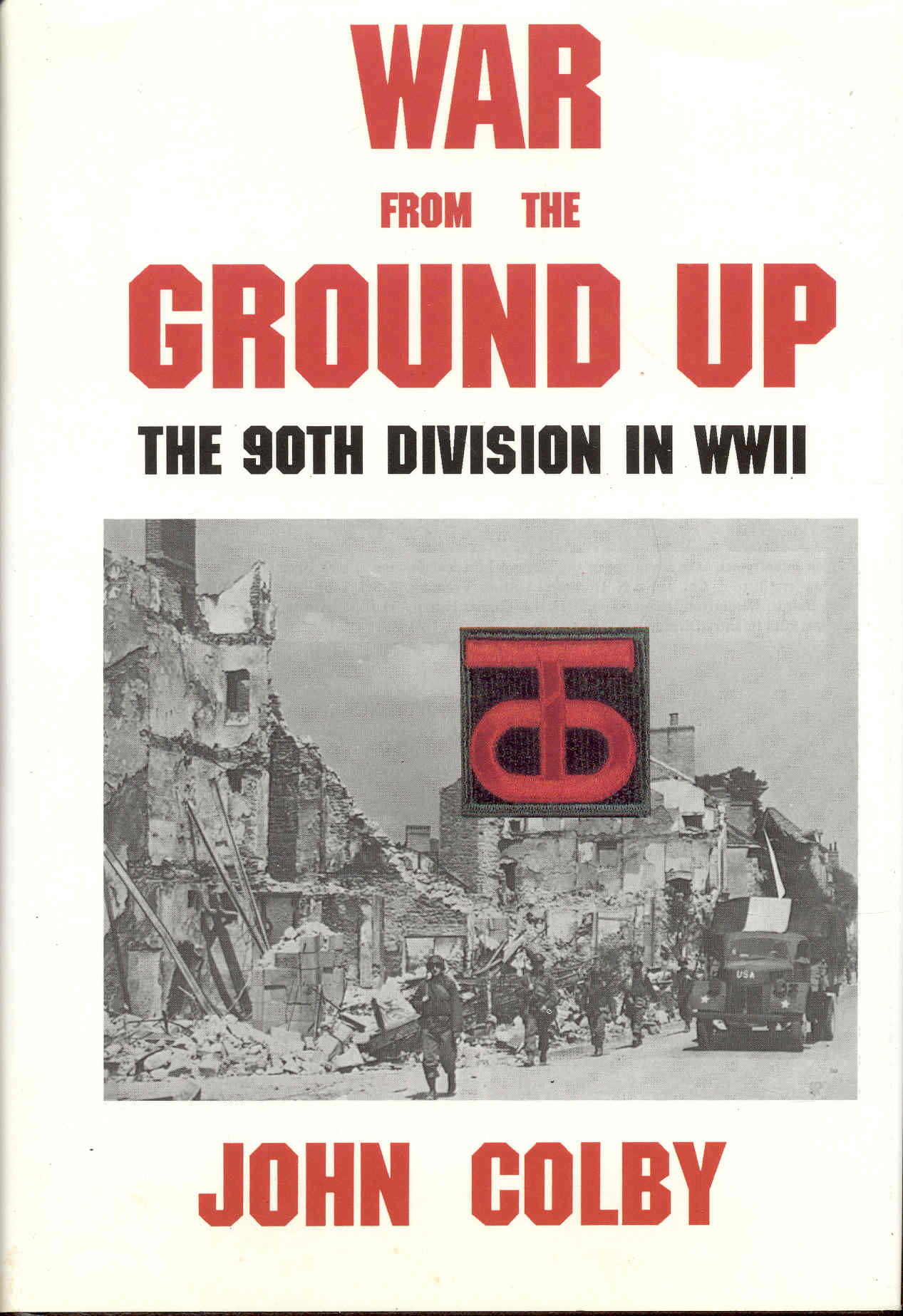 Image for War from the Ground Up: The 90th Division in WWII