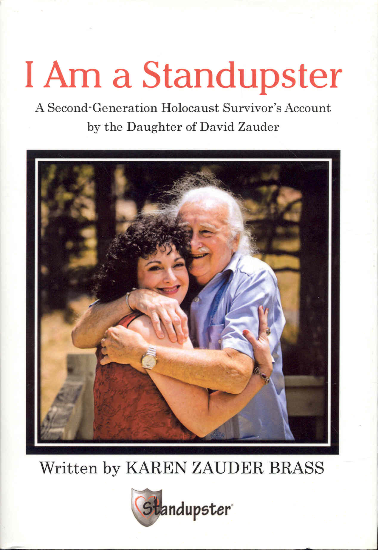 Image for I Am a Standupster: A Second-Generation Holocaust Survivor's Account by the Daughter of David Zauder