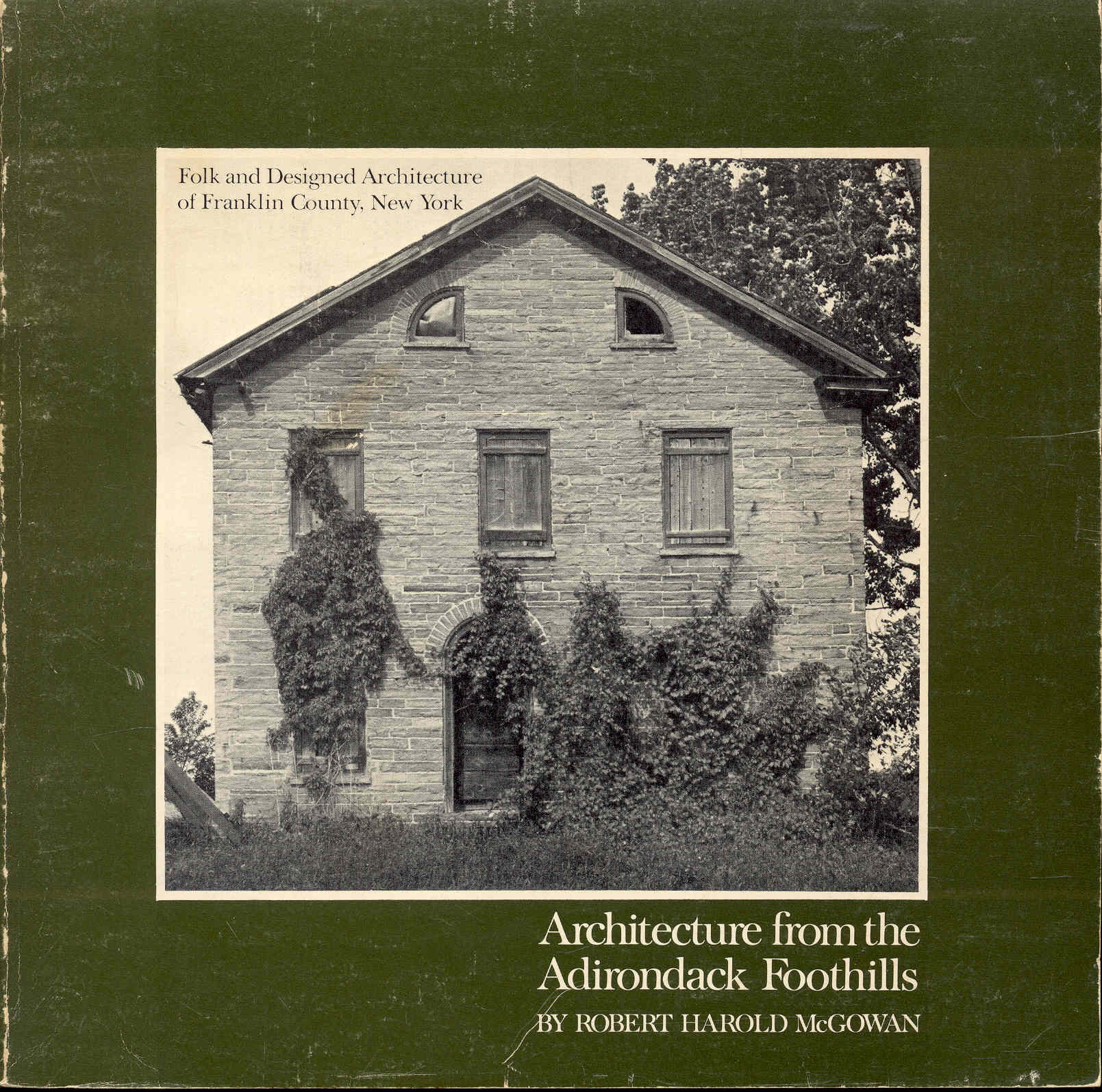 Image for Architecture from the Adirondack Foothills: Folk and Designed Architecture of Franklin County, New York