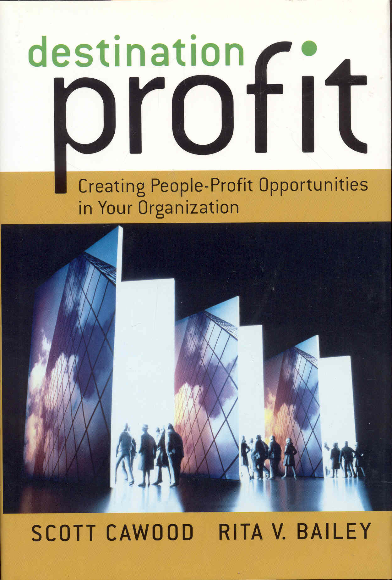 Image for Destination Profit: Creating People-Profit Opportunities in Your Organization