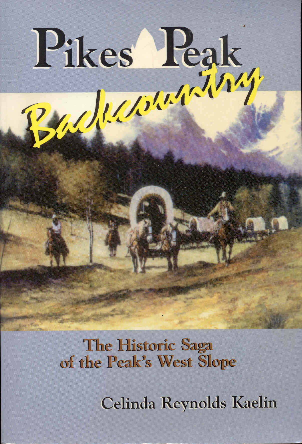 Image for Pikes Peak Backcountry: The Historic Saga of the Peak's West Slope