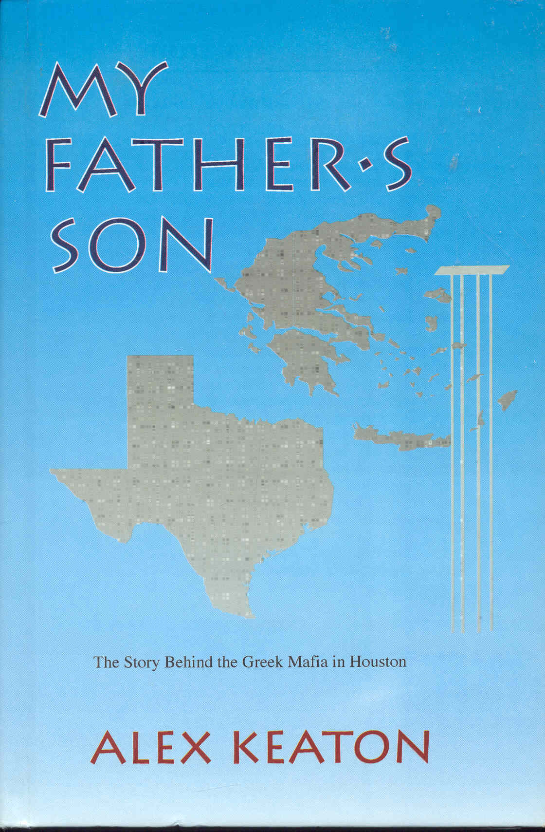 Image for My Father's Son: The Story Behind the Greek Mafia in Houston